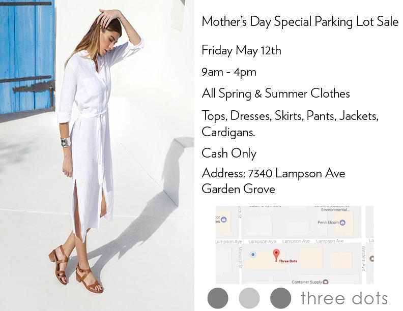 Three Dots Mother's Day Special Parking Lot Sale, Los Angeles, May ...